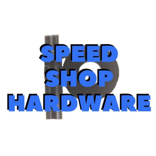 Speed Shop Hardware